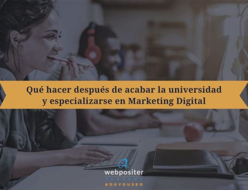 ¿Qué hacer después de acabar la universidad y especializarse en Marketing Digital?